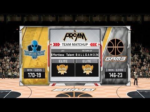 BALL GAM3 VS Effortless Talent|NBA 2K18 Pro AM COMP GAMES