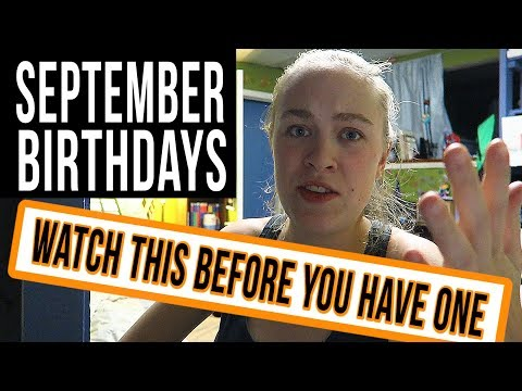 September Birthdays (are the worst)