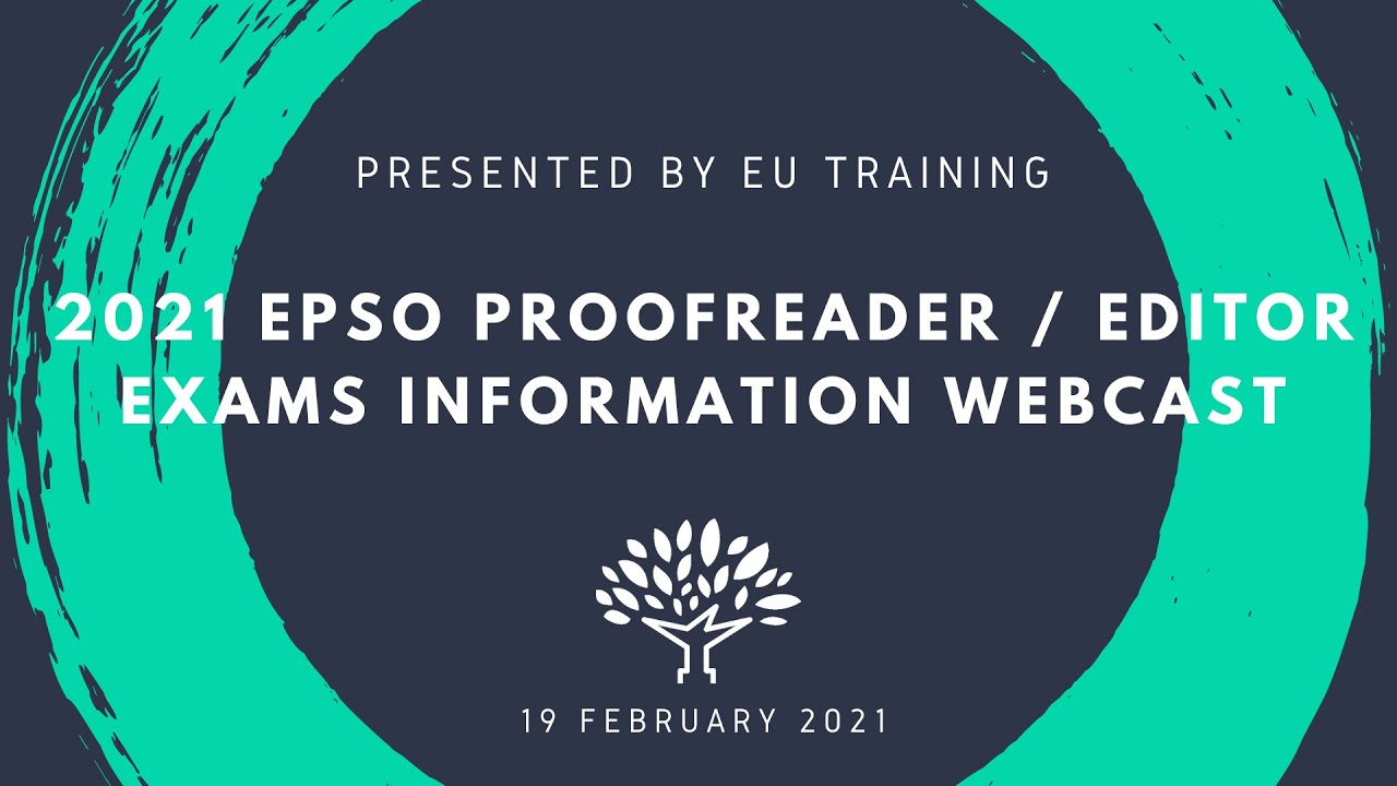 2021 EPSO Proofreader / Language Editor Exams - Information Webcast