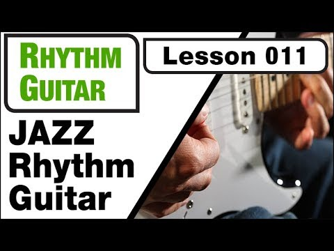RHYTHM GUITAR 011: Jazz Rhythm Guitar (part one)
