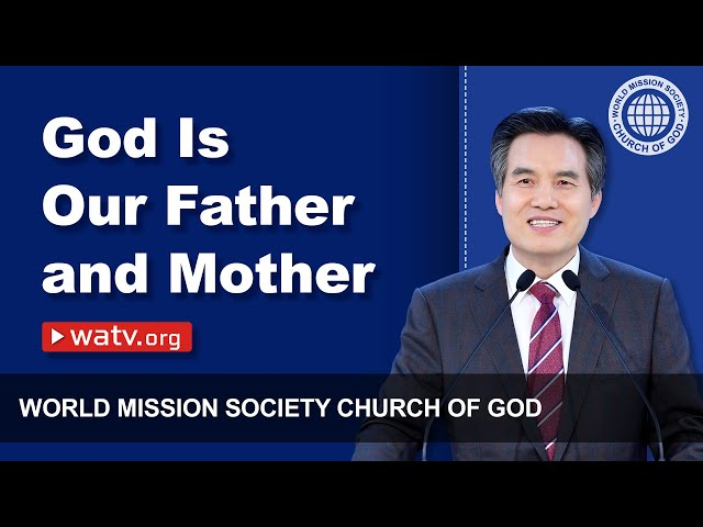 God Is Our Father and Mother 【WMSCOG, Ahnsahnghong, God the Mother】