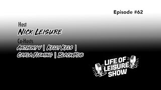 Life Of Leisure Show - Episode #62