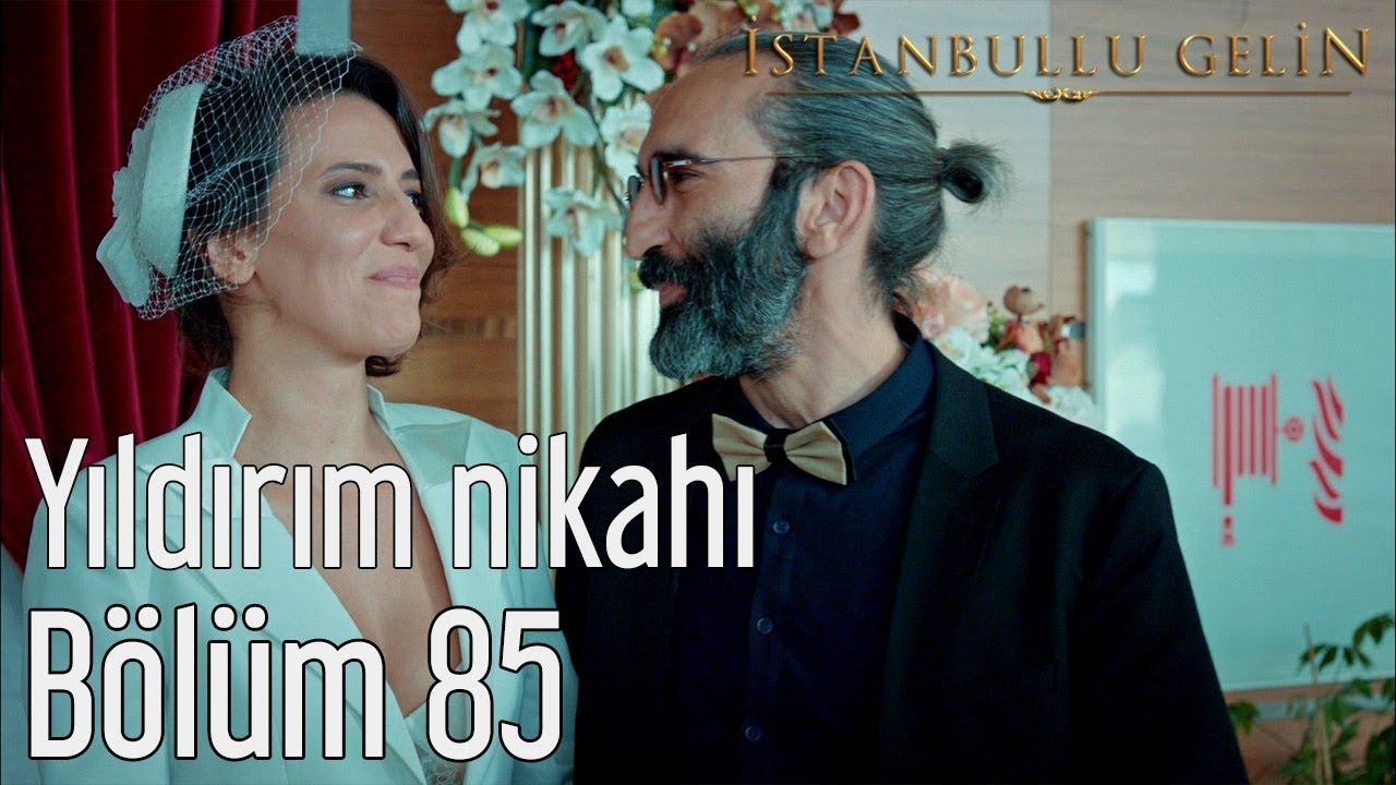 İstanbullu Gelin 85. Bölüm - Yıldırım Nikahı