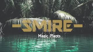 SMIRE - Magic Plants