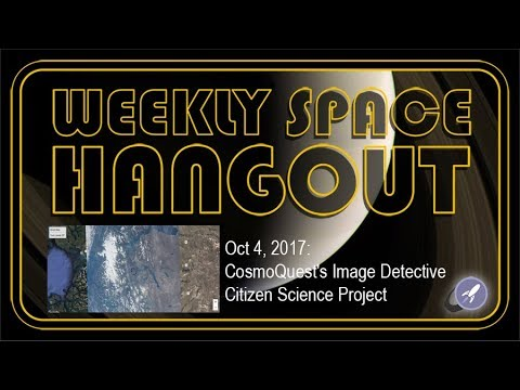 Weekly Space Hangout - Oct 4, 2017: CosmoQuest's Image Detective Citizen Science Project