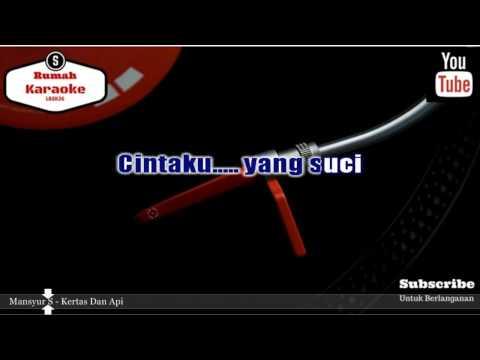 Karaoke Mansyur S - Kertas Dan Api