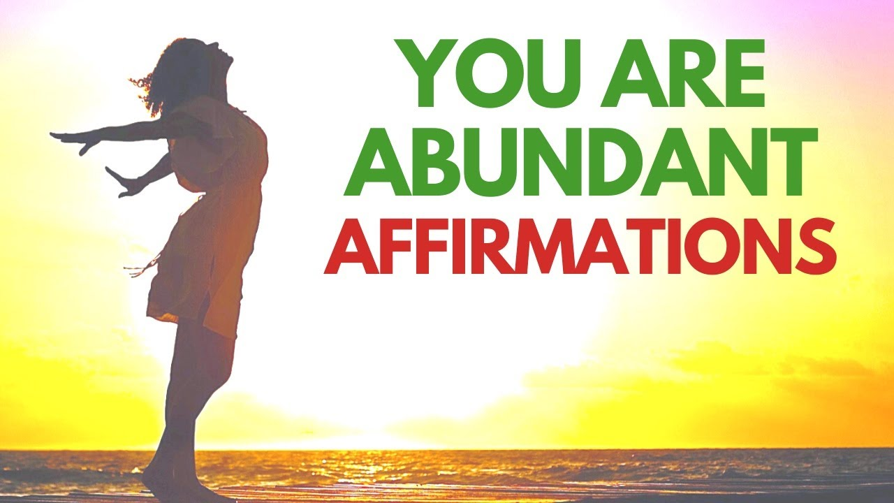 You Are ABUNDANT! Affirmations to Attract Prosperity, Abundance & Wealth