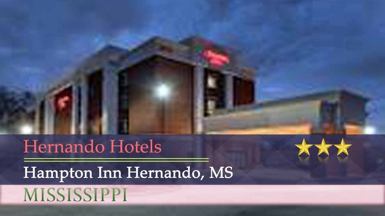 Hampton Inn Hernando Ms Hotels Mississippi