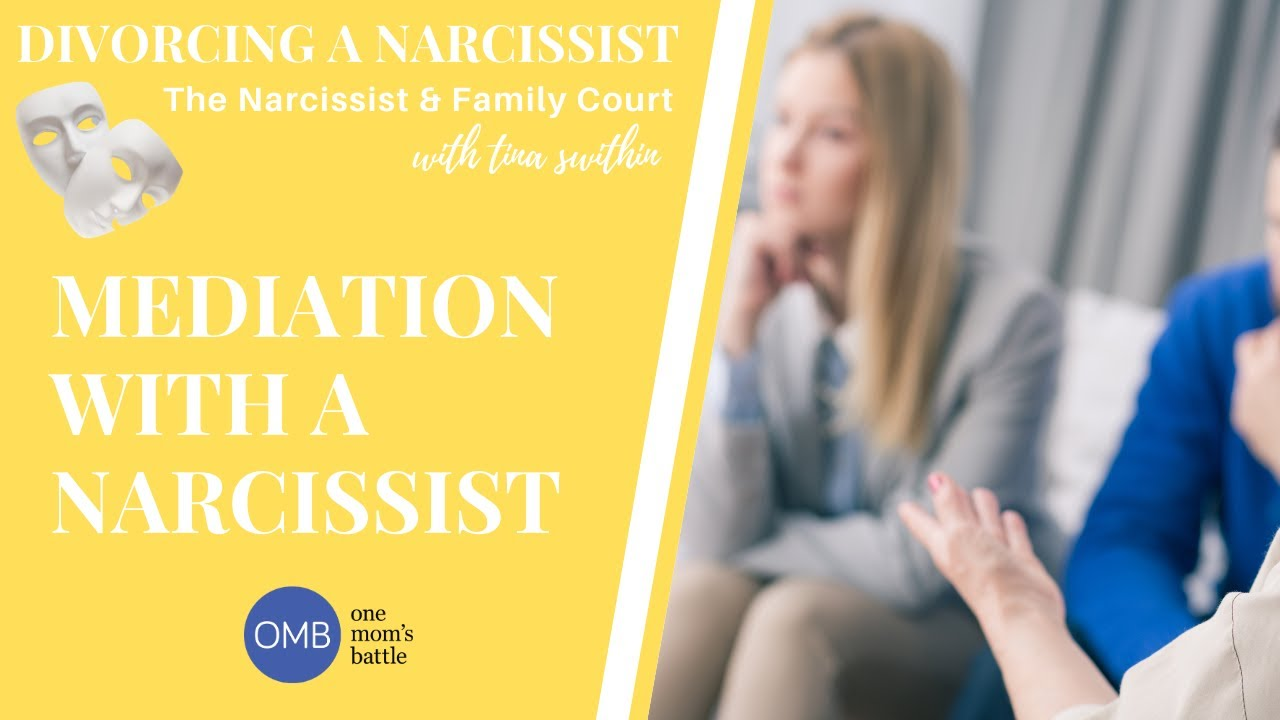How to do divorce mediation with a narcissist