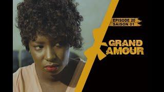 Grand Amour - Episode 20 - Saison 1 [Partie 3/4]