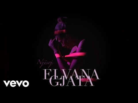 preview Elvana Gjata - Njesoj from youtube