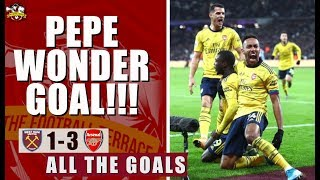 WOW, Pepe score a WONDERGOAL! West Ham United 1-3 Arsenal All The Goals Show