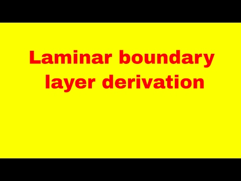 laminar boundary layer derivation -  thickness , shear stress , drag force ,  drag coefficient