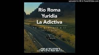 Yo Te Prefiero a Ti Rio Roma Ft Yuridia y La Adictiva Versión Banda