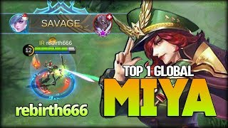 1 SAVAGE 2 MANIAC!! Take Back His Throne! rebirth666 Top 1 Global Miya - Mobile Legends