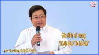 ► Gia Đình - Sứ Mạng Loan Báo Tin Mừng 17/12/2014 Video Clip