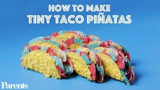 How to Make Tiny Taco Piñatas | Parents
