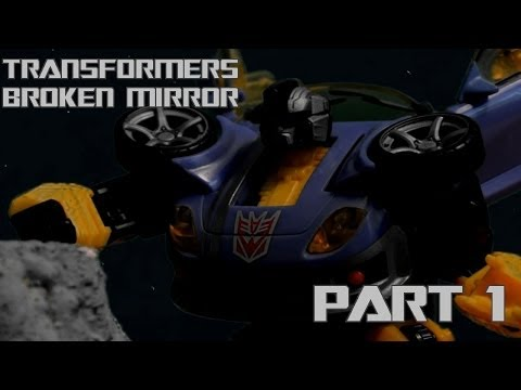Transformers: Broken Mirror - Part 1