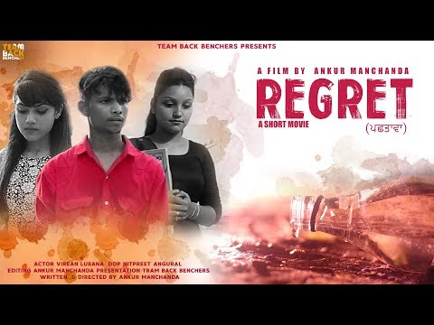 REGRET    A SHORT MOVIE    LATEST VIDEO 2018    A FILM BY ANKUR MANCHANDA    VIREAN LUBANA