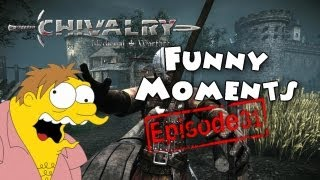 Funny Moments Episode 31: Chivalry Medieval Warfare
