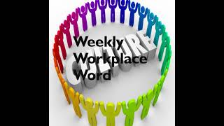 CULTURE   Weekly Workplace Word