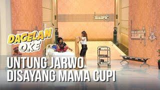 DAGELAN OK - Untung Jarwo Disayang Mama Cupi [23 Juni 2019]