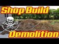 Speedy's Garage Shop Build Demolition Day!