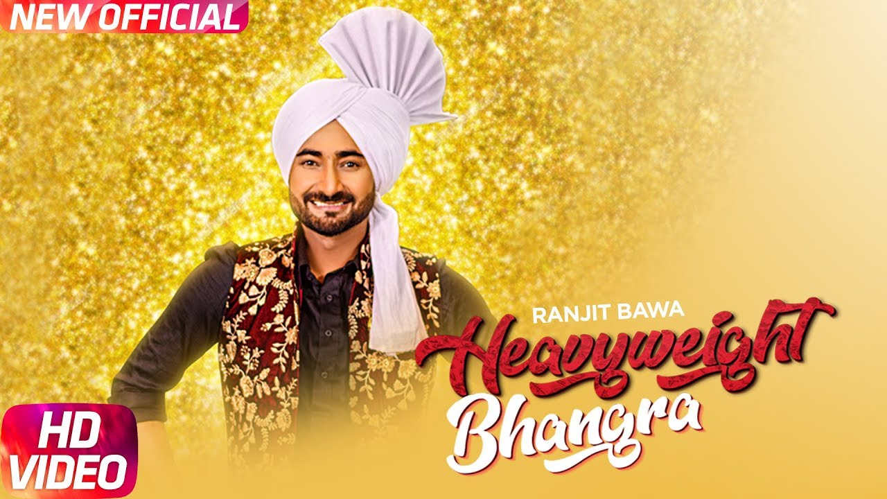 Heavy Weight Bhangra (Full Video) | Ranjit Bawa Ft. Bunty Bains | Jassi X | New Punjabi Song 2017 |