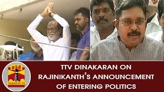 TTV Dinakaran Press Meet on Rajinikanth's Announcement of Entering Politics | Thanthi TV