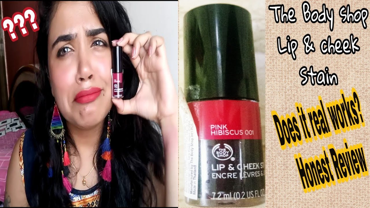 Perfeziona Brandy Patria  The body shop lip and cheek stain Honest Review#pink Hibiscus - YouTube