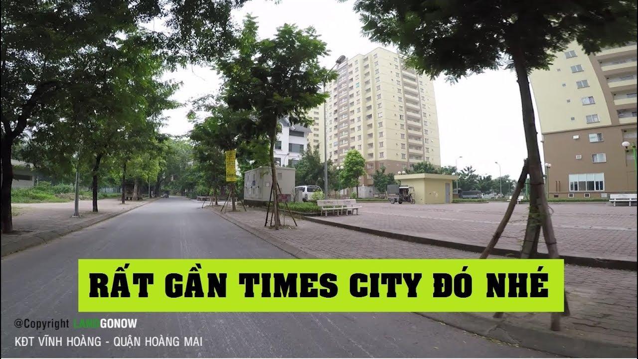Nhà đất khu đô thị Vĩnh Hoàng, Tam Trinh, Hoàng Văn Thụ, Hoàng Mai, Hà Nội – Land Go Now ✔
