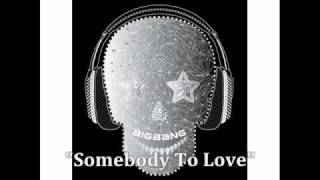 [MP3 DOWNLOAD] Big Bang- Somebody To Love w/ Romanized & English Lyrics