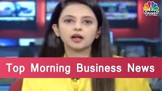 Today's Top Morning Business News Headlines |  Jan 8, 2019
