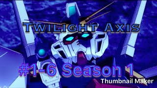 Gundam Twilight Axis Episode 1 To 5 Season 1 Unsuccessful Episodes