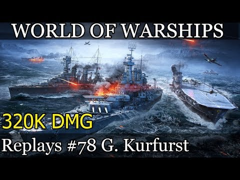 Grosser Kurfurst 320K DMG - World of Warships (Wows) replays #78