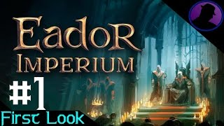 First Look - Eador Imperium - Ep. 1 - It's Been Too Long!