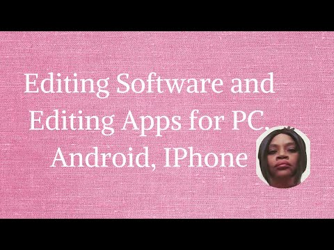 Editing Software and Editing apps for PC, Android, Iphone