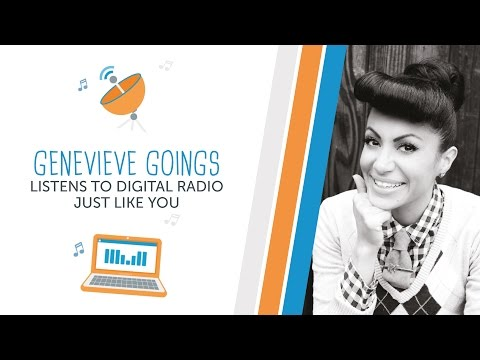 Genevieve Goings Listens to Digital Radio Just Like You