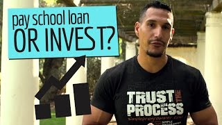 Pay School Loans Or Invest?