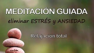 Meditación GUIADA para ELIMINAR el estrés y la ANSIEDAD | Relajación total y PROFUNDA🌞