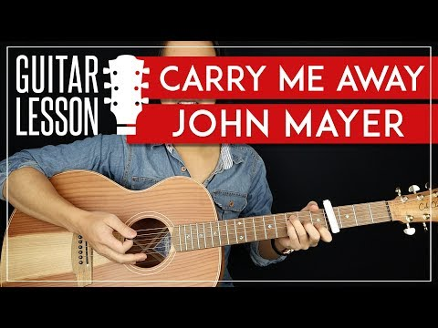 Carry Me Away Guitar Tutorial 🎸 John Mayer Guitar Lesson |Riff + Chords|