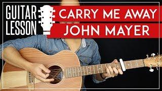 Carry Me Away Guitar Tutorial 🎸 John Mayer Guitar Lesson |Riff + Chords|