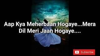 Aap Kya Meherbaan Hogaye...Mera Dil Meri Jaan Hogaye....Nisbhati Kalam
