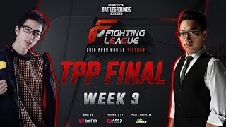 Chung kết tuần 3 TPP Fighting League 2018 PUBG MOBILE ·VIETNAM