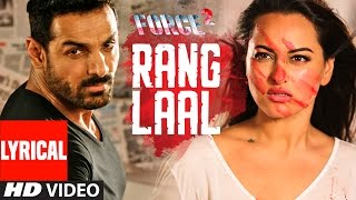 Rang Laal Lyrical Video Song  Force 2  John Abraham, Sonakshi Sinha  Dev Negi  T-series