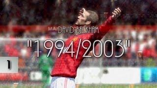 "David Beckham: Part 1 ""1994/2003"" (FIFA 13 Tribute)"