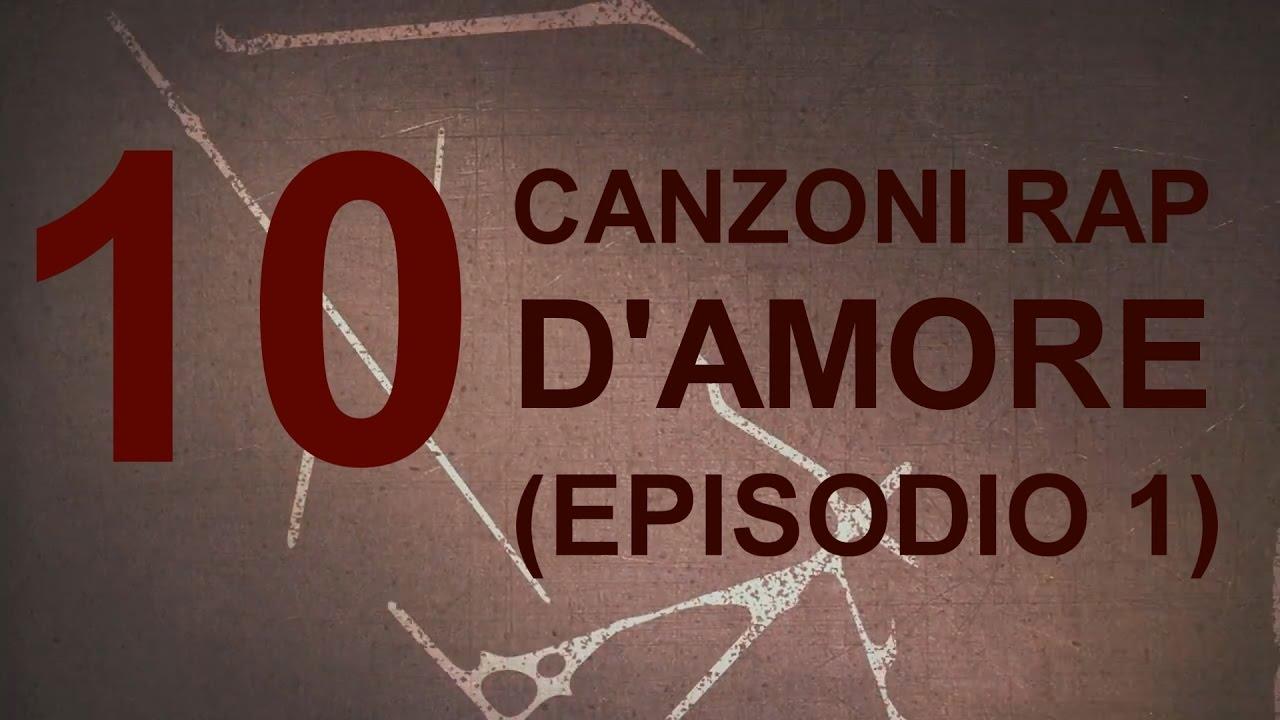 Super 10 CANZONI RAP D'AMORE (EPISODIO 1) - HIP HOP ITALIANO - YouTube HW87