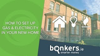 How to set up gas & electricity in your new home