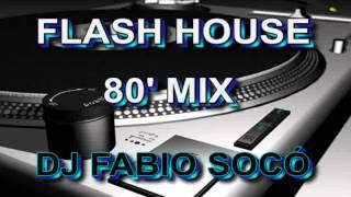 Flash House 80' Mix - DJ Fabio Socó