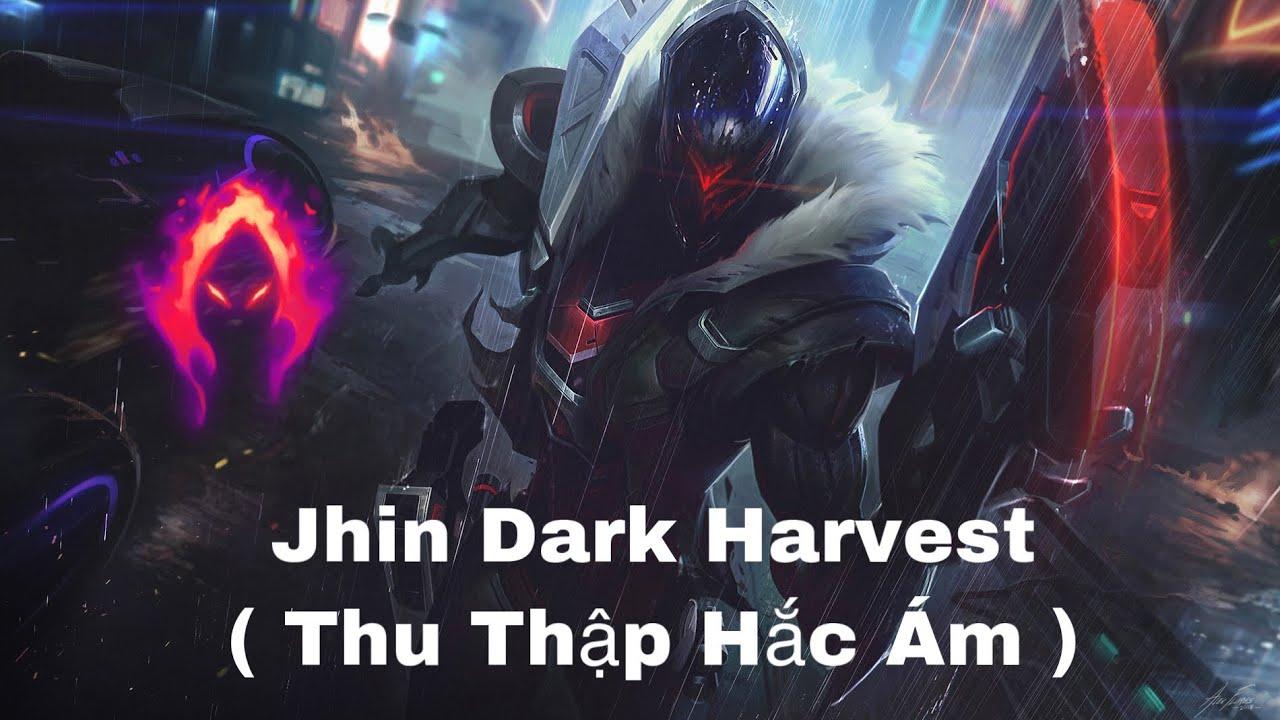 [ VIDEO HƠI BỊ DÀI! ] Đến lúc để chơi Jhin Dark Harvest Build ( thu thập )|| Huy Pacman